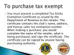 to purchase tax exempt1