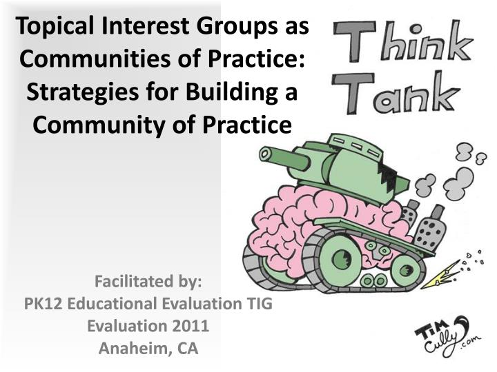 topical interest groups as communities of practice strategies for building a community of practice n.