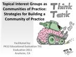 topical interest groups as communities of practice strategies for building a community of practice