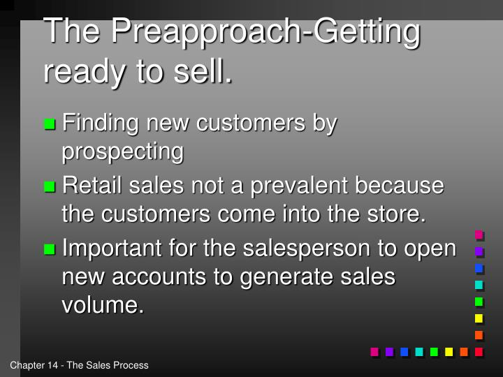 The Preapproach-Getting ready to sell.