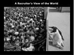 a recruiter s view of the world
