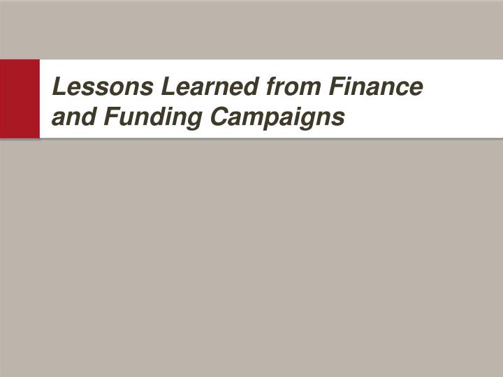Lessons Learned from Finance and Funding Campaigns