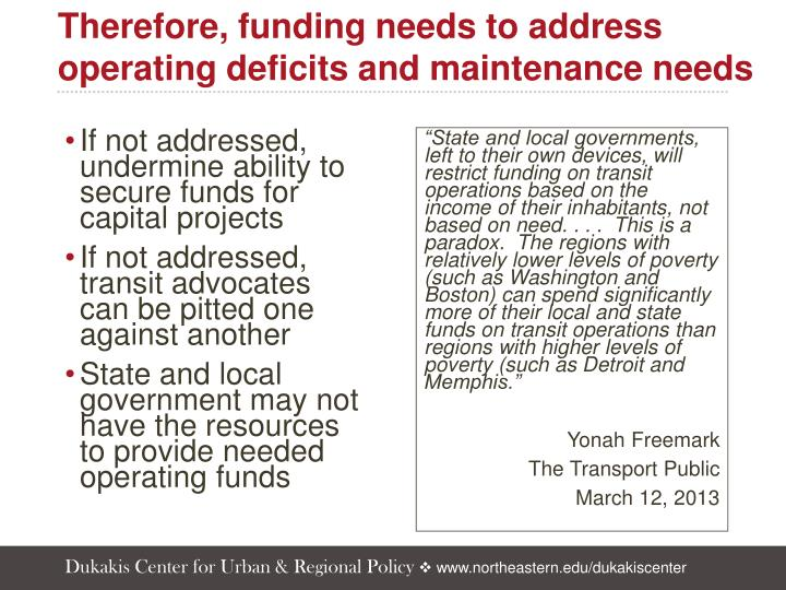 Therefore, funding needs to address operating deficits and maintenance needs