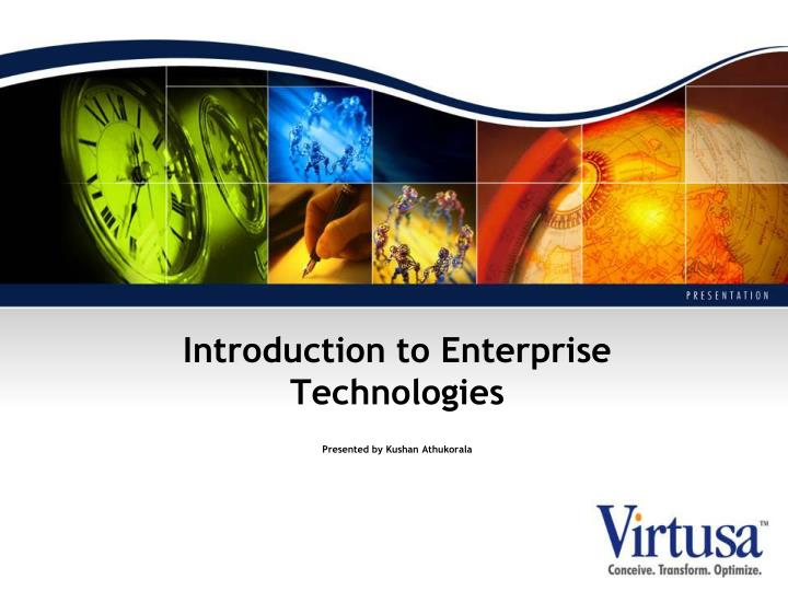 introduction to enterprise technologies presented by kushan athukorala n.