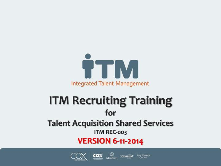 itm recruiting training for talent acquisition shared services itm rec 003 version 6 11 2014 n.