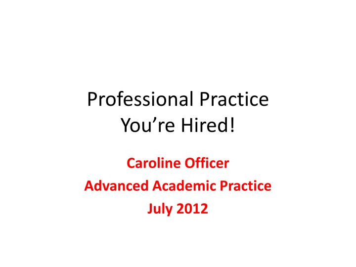 professional practice you re hired n.