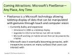 coming attractions microsoft s pixelsense any place any time