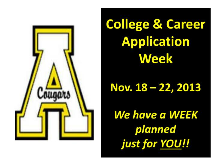 college career application week nov 18 22 2013 we have a week planned just for you n.