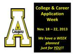 college career application week nov 18 22 2013 we have a week planned just for you