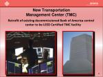 new transportation management center tmc1