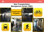 new transportation management center tmc3