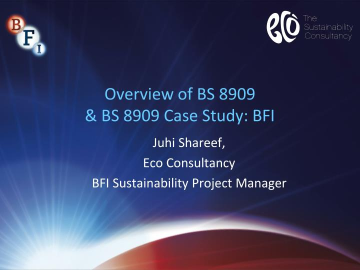 overview of bs 8909 bs 8909 case study bfi n.