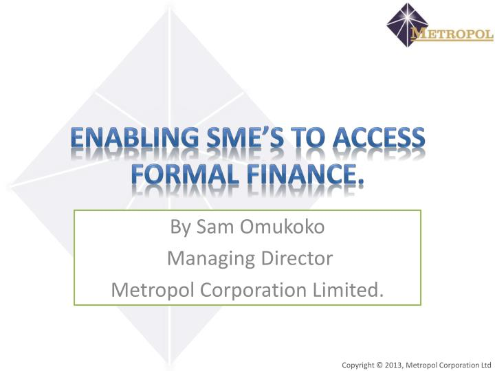 enabling sme s to access formal finance n.