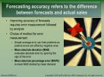 forecasting accuracy refers to the difference between forecasts and actual sales
