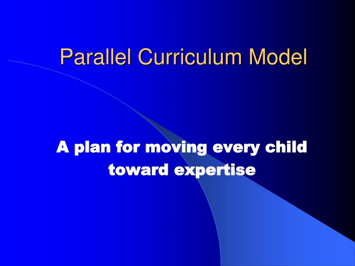 parallel curriculum model n.