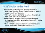 acte s voice in the field