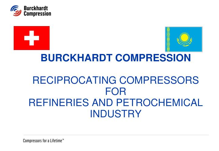 burckhardt compression reciprocating compressors for refineries and petrochemical industry n.