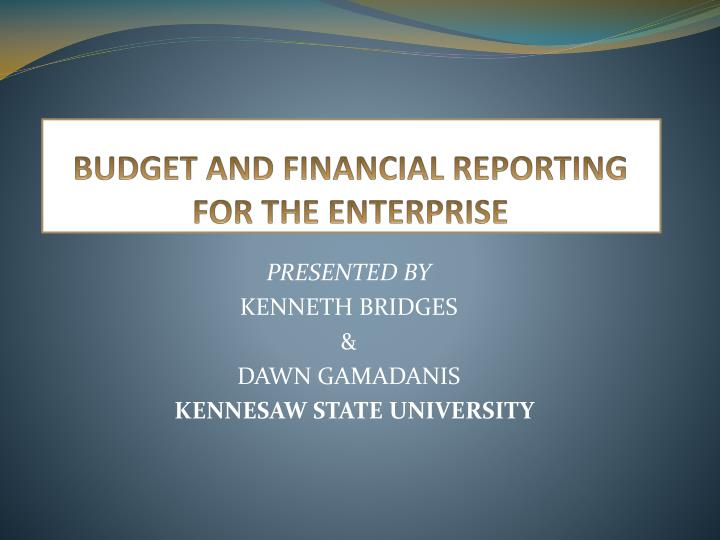 budget and financial reporting for the enterprise n.
