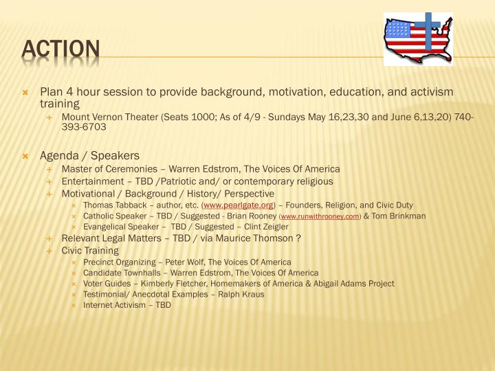 Plan 4 hour session to provide background, motivation, education, and activism training