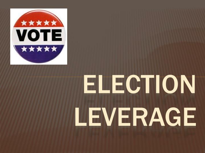 Election leverage