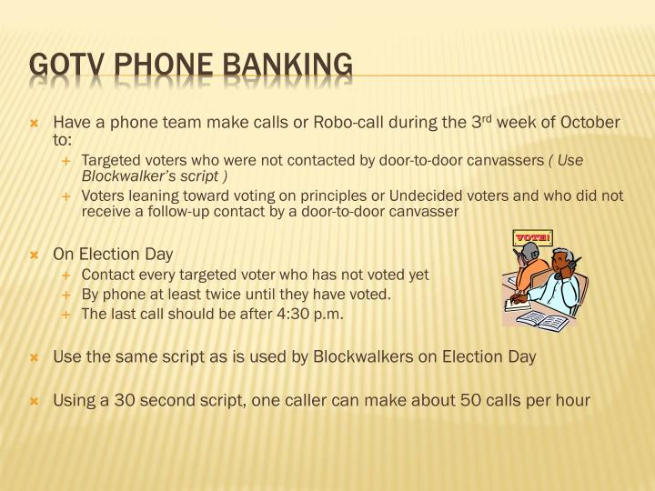 Have a phone team make calls or Robo-call during the 3