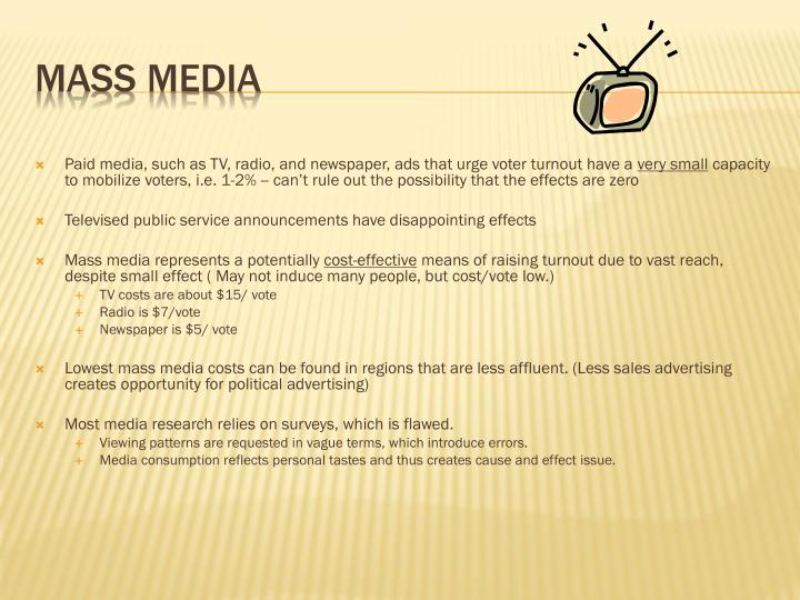 Paid media, such as TV, radio, and newspaper, ads that urge voter turnout have a