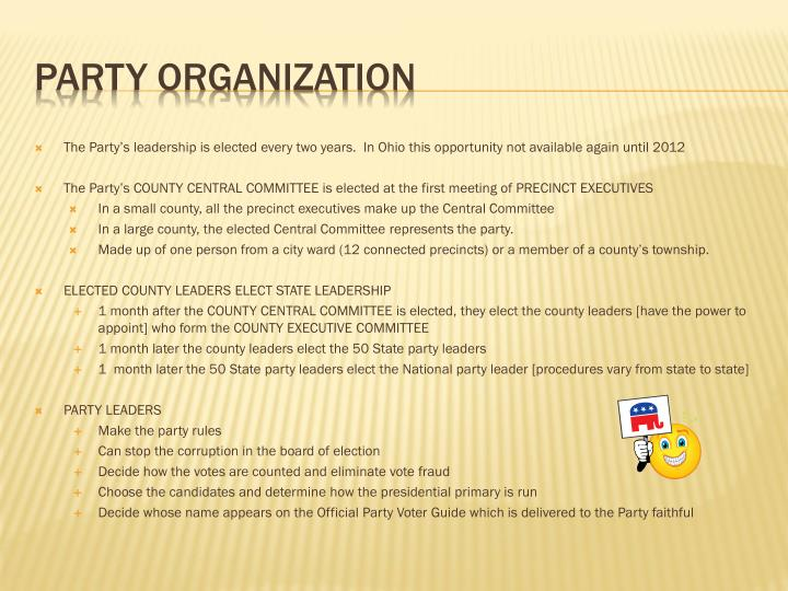 The Party's leadership is elected every two years.  In Ohio this opportunity not available again until 2012