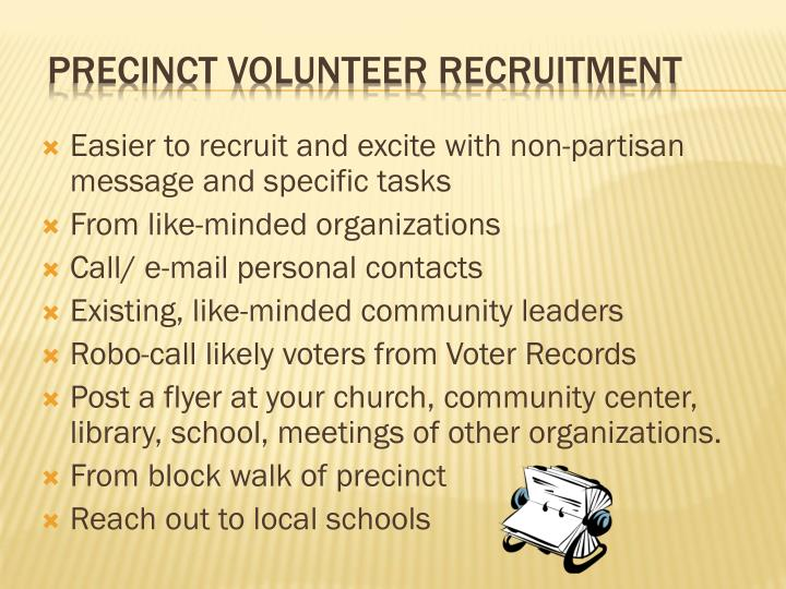 Easier to recruit and excite with non-partisan message and specific tasks