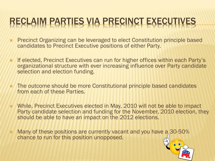 Precinct Organizing can be leveraged to elect Constitution principle based candidates to Precinct Executive positions of either Party.