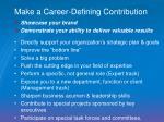 make a career defining contribution
