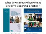 what do we mean when we say effective leadership practice