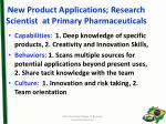 new product applications research scientist at primary pharmaceuticals