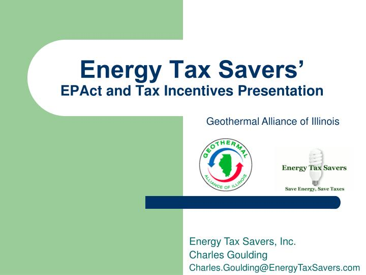 energy tax savers epact and tax incentives presentation n.
