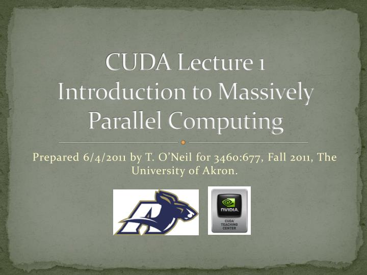 cuda lecture 1 introduction to massively parallel computing n.