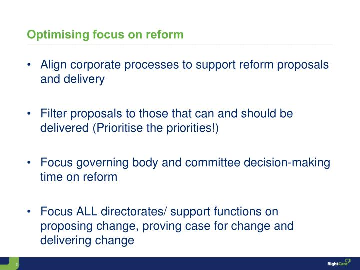Optimising focus on reform