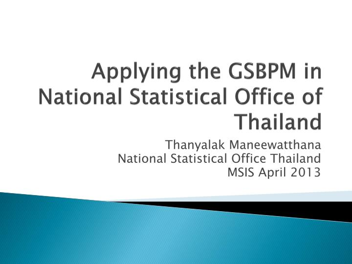 applying the gsbpm in national statistical office of thailand n.