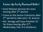 listen up early dismissal kids