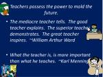 teachers possess the power to mold the future