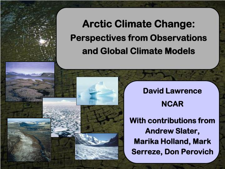 arctic climate change perspectives from observations and global climate models n.