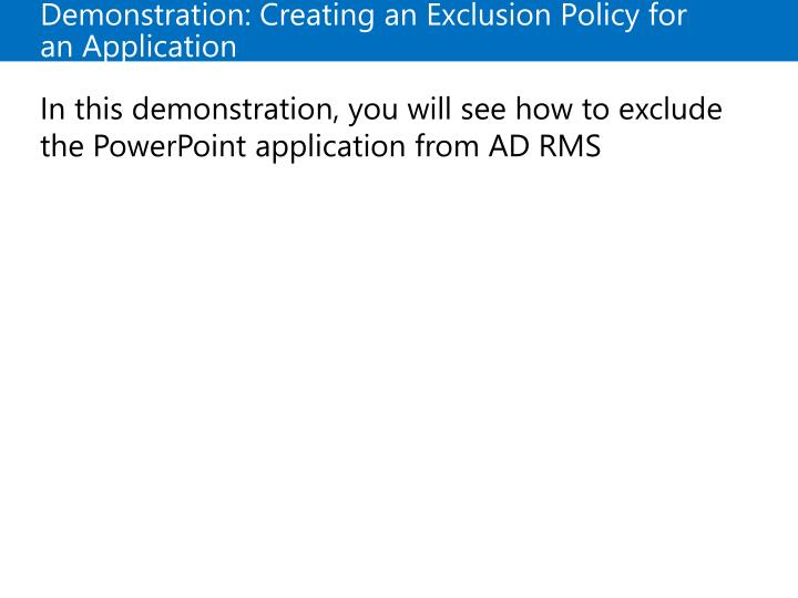 Demonstration: Creating an Exclusion Policy for an Application