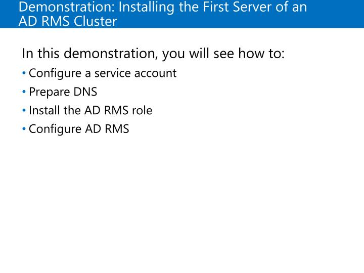 Demonstration: Installing the First Server of an ADRMS Cluster