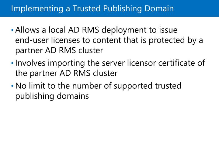 Implementing a Trusted Publishing Domain