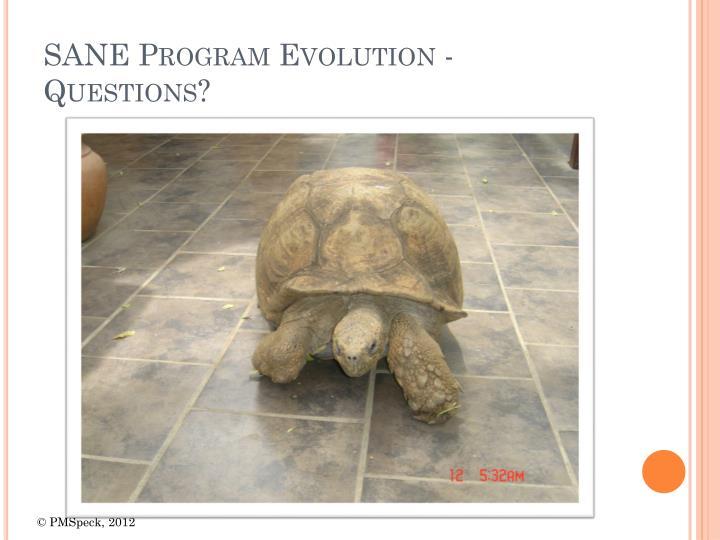 SANE Program Evolution - Questions?