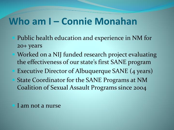 Who am I – Connie Monahan