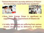 eminent researchers say today deficiency of vitamin d3 is becoming a crucial health issue worldwide