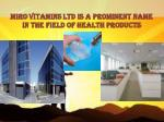 miro vitamins ltd is a prominent name in the field of health products