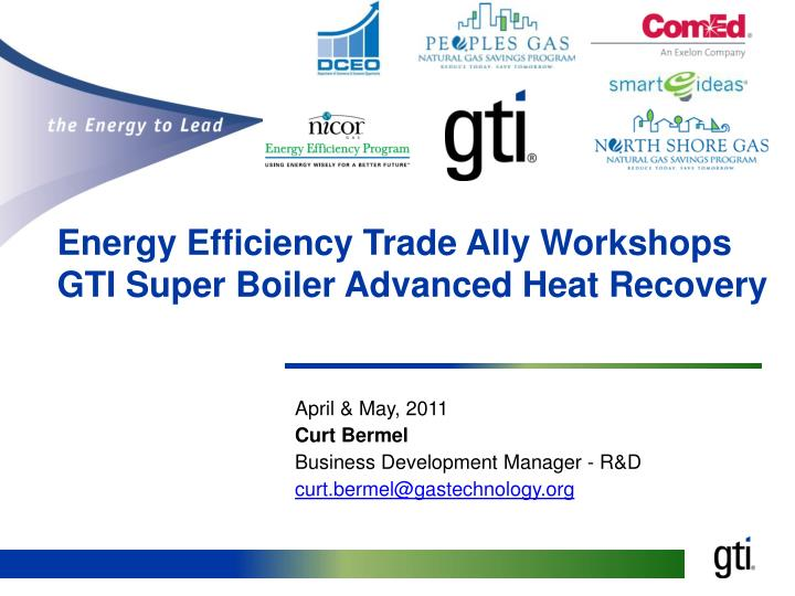 energy efficiency trade ally workshops gti super boiler advanced heat recovery n.