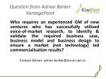 question from adrian barker vantagepoint