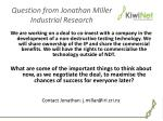 question from jonathan miller industrial research