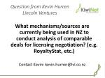 question from kevin hurren lincoln ventures